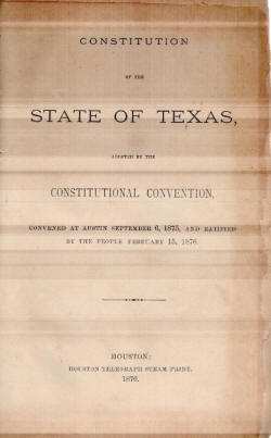 the evolution of the texas constitution Similarities and differences between the us and texas constitutions  to have  presided over the most corrupt and oppressive government in texas history.