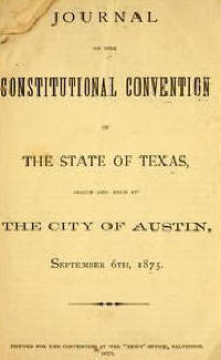 Journal of the Constitutional convention of the state of Texas, begun and held at the city of Austin, September 6th, 1875